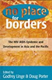 United Nations Development Programme: No Place for Borders: The HIV/Aids Epidemic And Development in Asia And the Pacific