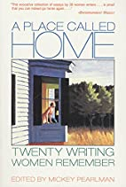 A Place Called Home: Twenty Writing Women…