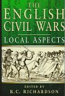 Richardson, R. C.: The English Civil Wars: Local Aspects