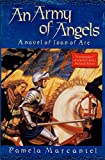 Marcantel, Pamela: An Army of Angels : A Novel of Joan of Arc