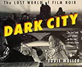 Muller, Eddie: Dark City: The Lost World of Film Noir