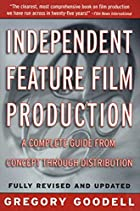 Independent Feature Film Production: A…