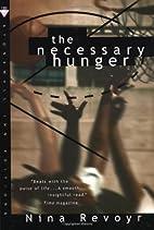 The Necessary Hunger by Nina Revoyr