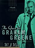 West, W. J.: The Quest for Graham Greene