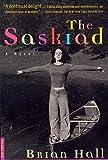 Hall, Brian: The Saskiad: A Novel