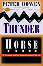 Thunder Horse by Peter Bowen