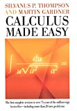 Gardner, Martin: Calculus Made Easy: Being a Very-Simplest Introduction to Those Beautiful Methods of Reckoning Which Are Generally Called by the Terrifying Names of the Differential calc