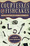 Davidson, James: Courtesans and Fishcakes: The Consuming Passions of Classical Athens