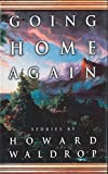 Waldrop, Howard: Going Home Again