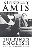 Kingsley Amis: The King's English: A Guide to Modern Usage