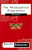 Kohanski, Daniel: The Philosophical Programmer: Reflections on the Moth in the Machine