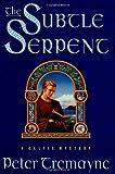 Tremayne, Peter: The Subtle Serpent: A Celtic Mystery (Sister Fidelma Mysteries)