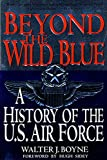 Boyne, Walter J.: Beyond the Wild Blue: A History of the United States Airforce