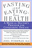 Fuhrman, Joel: Fasting-And Eating-For Health: A Medical Doctor's Program for Conquering Disease