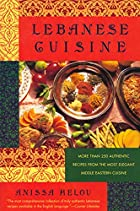 Lebanese Cuisine by Anissa Helou