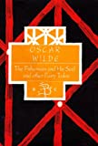 Wilde, Oscar: Oscar Wilde: The Fisherman and His Soul and Other Fairy Tales