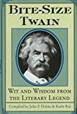 Twain, Mark: Bite-Size Twain: Wit and Wisdom from the Literary Legend