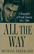 All the Way: A Biography of Frank Sinatra by…