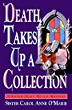 O'Marie, Carol Anne: Death Takes Up a Collection (Sister Mary Helen Mysteries)