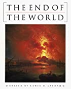The End of the World by Lewis H. Lapham