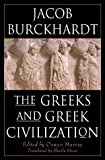 Burckhardt, Jacob: The Greeks and Greek Civilization