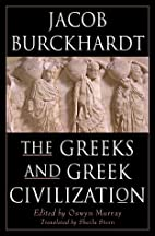 The Greeks and Greek Civilization by Jacob…
