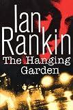 Rankin, Ian: The Hanging Garden: An Inspector Rebus Novel (Inspector Rebus Series/Ian Rankin)