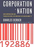 Derber, Charles: Corporation Nation : How Corporations Are Taking over Our Lives and What We Can Do about It