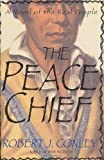 Conley, Robert J.: The Peace Chief : A Novel of the Real People