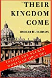 Hutchison, Robert: Their Kingdom Come : Inside the Secret World of Opus Dei