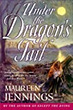 Jennings, Maureen: Under the Dragon's Tail: A Detective Murdoch Mystery