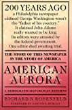 Rosenfeld, Richard N.: American Aurora : A Democratic-Republican Returns: the Suppressed History of Our Nation's Beginnings and the Heroic Newspaper That Tried to Report It