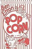 Ben Elton: Pop Corn - A Novel