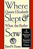 Durant, David N.: Where Queen Elizabeth Slept & What the Butler Saw: Historical Terms from the Sixteenth Century to the Present