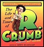 Beauchamp, Monte: The Life and Times of R. Crumb: Comments from Contemporaries