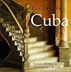 Living in Cuba by Simon McBride