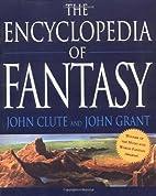 The Encyclopedia of Fantasy by John Clute
