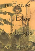The House at the Edge of the Jungle: A Novel…