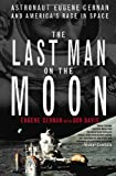 Eugene Cernan: The Last Man on the Moon: Astronaut Eugene Cernan and America's Race in Space