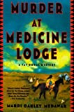 Medawar, Mardi Oakley: Murder at Medicine Lodge