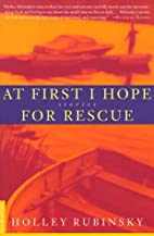 At First I Hope for Rescue: Stories by…
