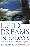Harary, Keith: Lucid Dreams in 30 Days: The Creative Sleep Program