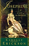 Erickson, Carolly: Josephine: A Life of the Empress