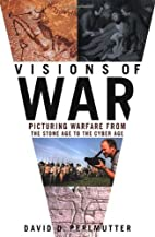 Visions of War: Picturing Warfare from the…