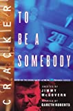 Roberts, Gareth: Cracker: To Be a Somebody (The Cracker Series)