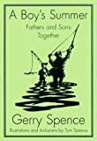 Spence, Gerry: A Boy's Summer : Fathers and Sons Together