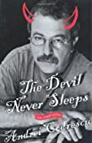 Codrescu, Andrei: The Devil Never Sleeps : And Other Essays