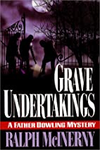 Grave Undertakings: A Father Dowling Mystery…
