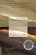 Ghost Dancing by Anna Linzer
