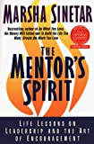 Sinetar, Marsha: The Mentor's Spirit : Life Lessons on Leadership and the Art of Encouragement